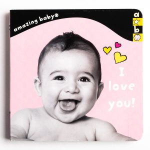 Amazing Baby - I Love You